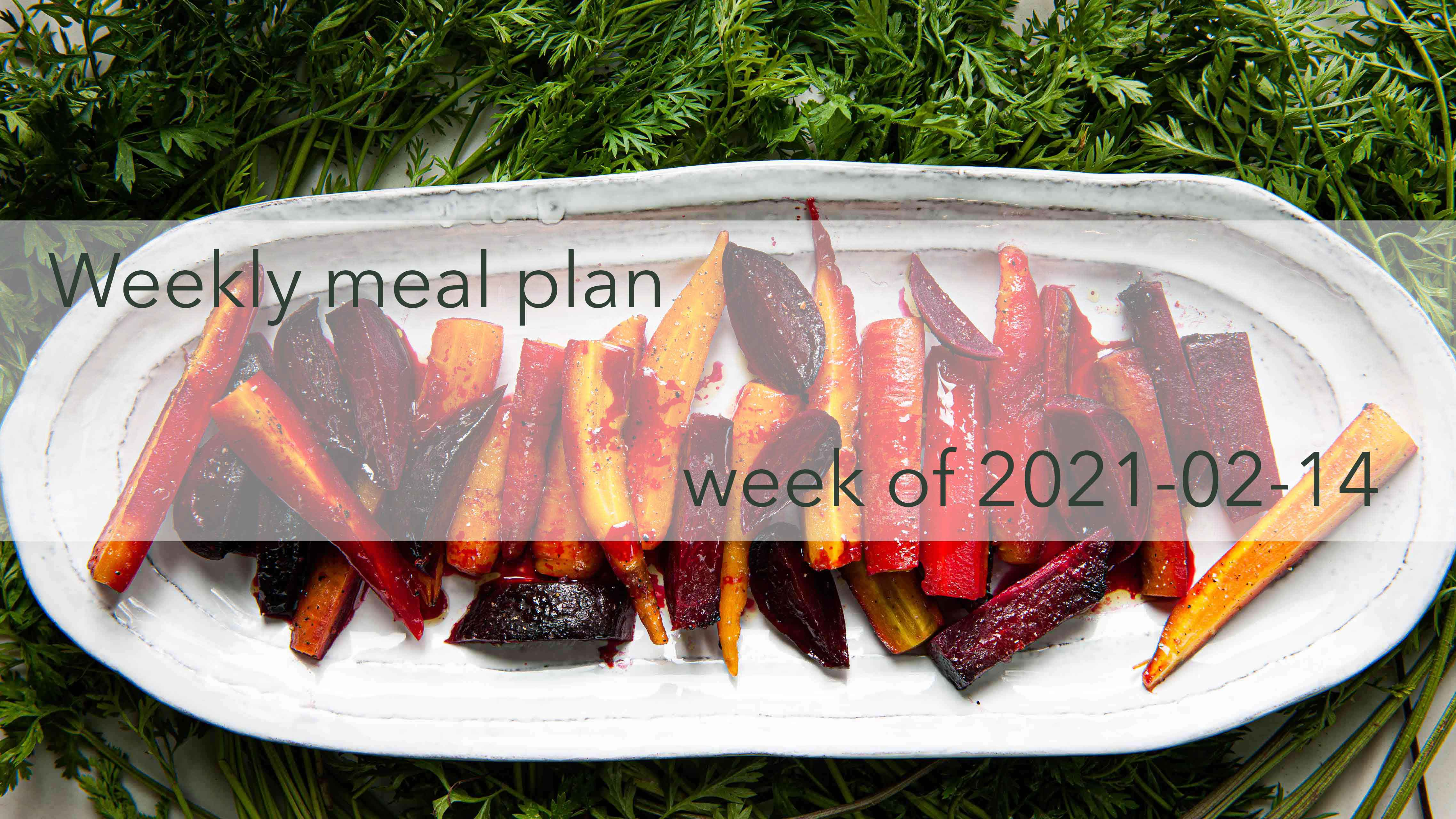 Weekly Meal Plan 2021-02-14 Cover Photo